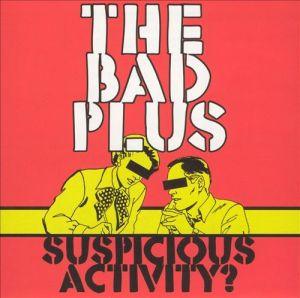 bad plus suspicius